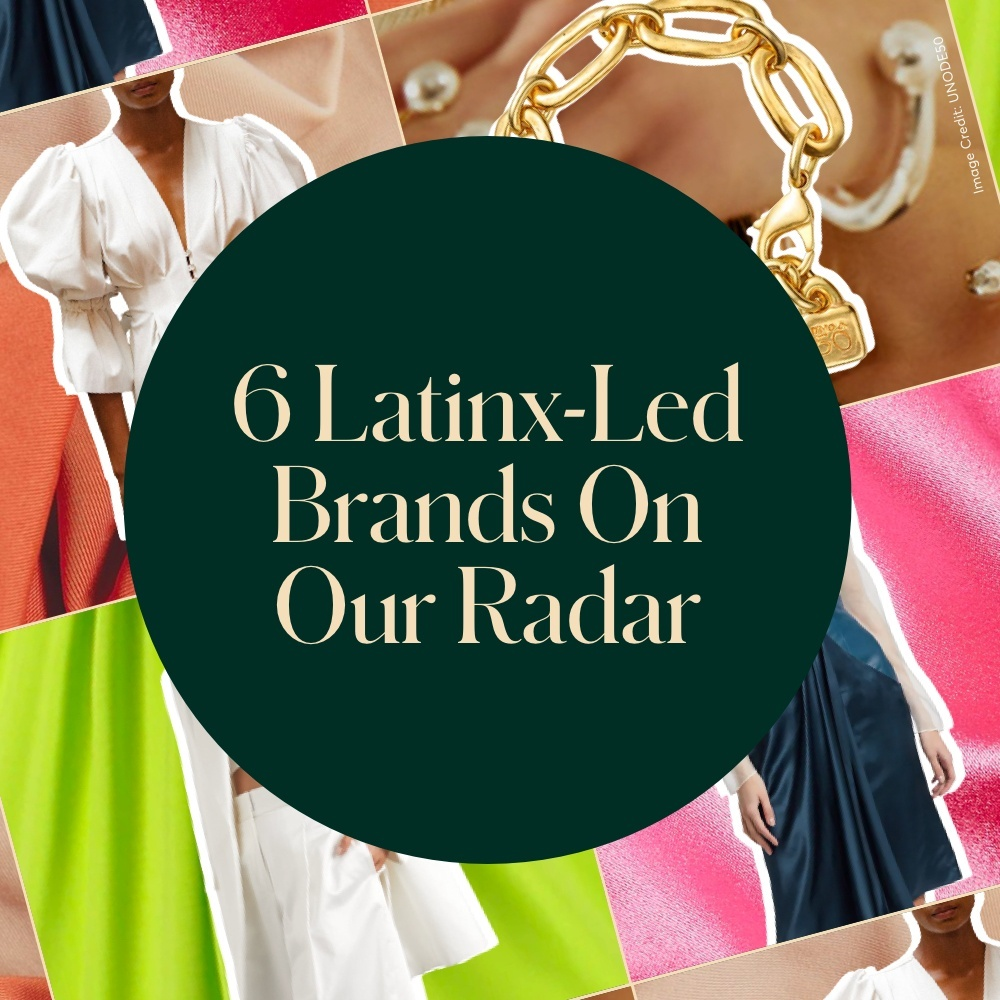 6 Latinx-Led Brands On Our Radar