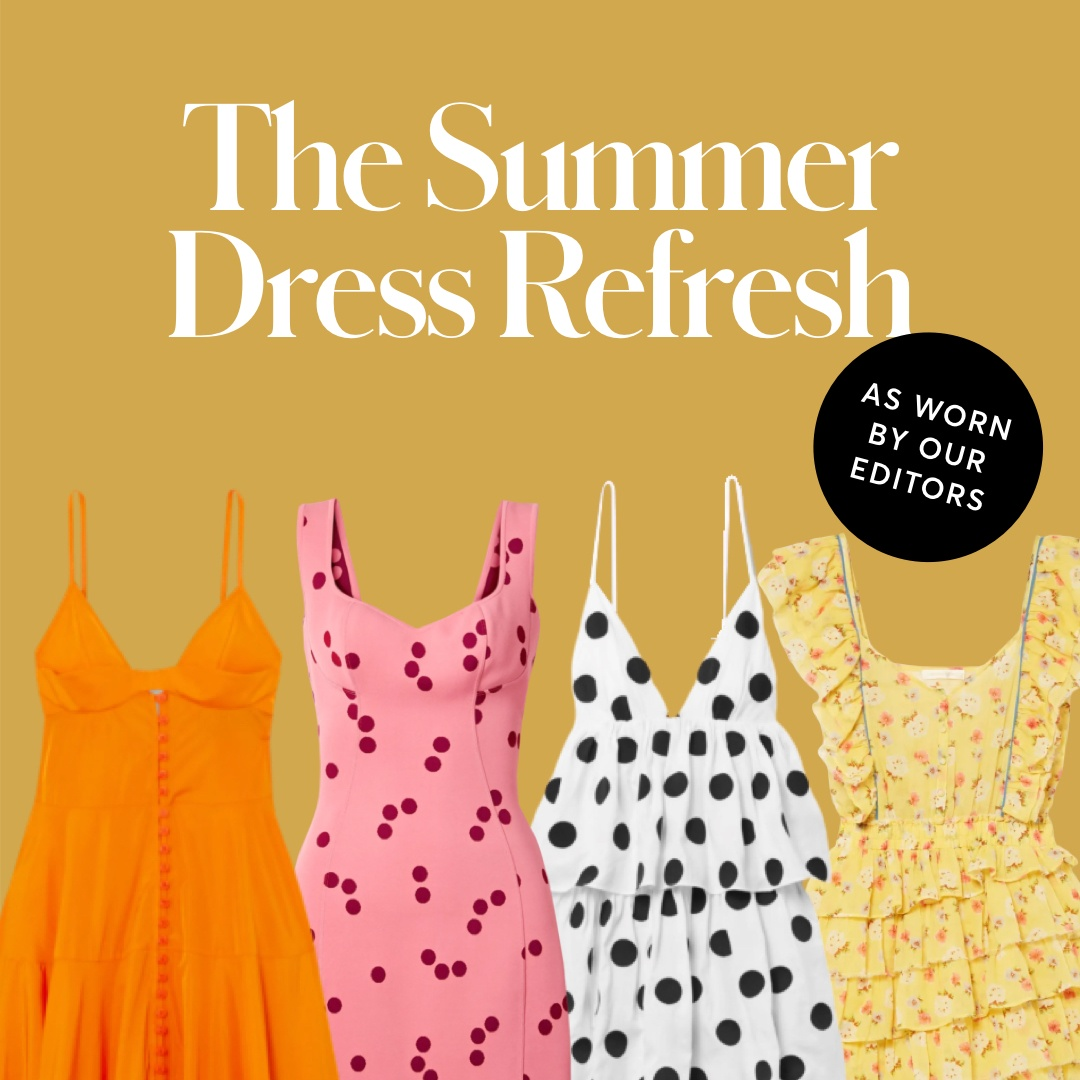 Summer Dress Refresh: As Worn By Our Editors