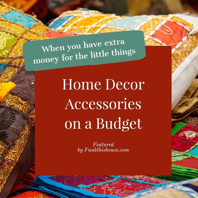 Low Cost Home Decor Accessories for Tight Budgets