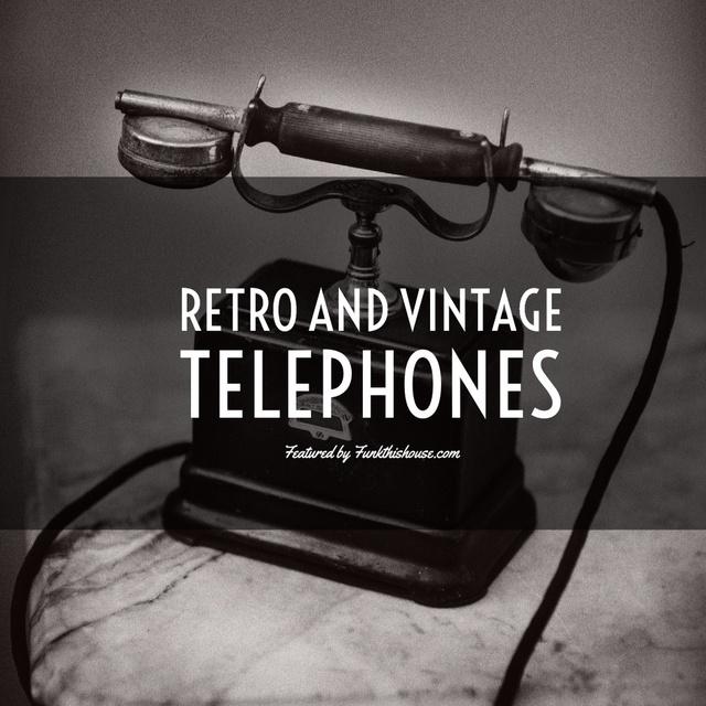 Retro and Vintage Telephones